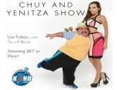 Chuy & Yenitza Show