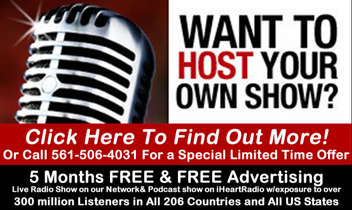 Host your Own Radio Show or Podcast. Call 561-506-4031 to find out how.